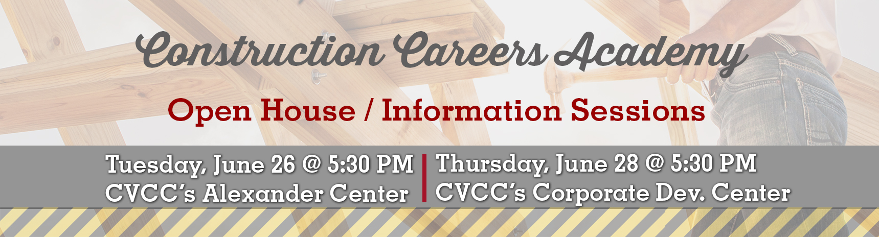 Construction Careers Academy open house and Information Sessions