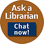 Ask a Librarian - Chat Now!